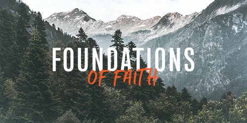 Foundations of Faith: An 8-Part Study