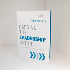 Passing the Leadership Baton by Dr. Tom Mullins
