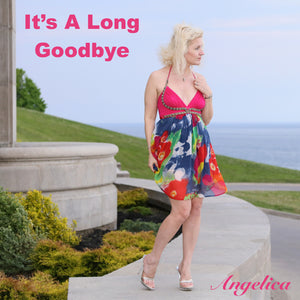 It's A Long Goodbye - Angelica - angelicasmusic-com