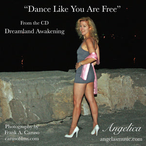 Dance Like You Are Free - Angelica - angelicasmusic-com