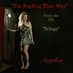 I'm Feeling That Way - Angelica - angelicasmusic-com