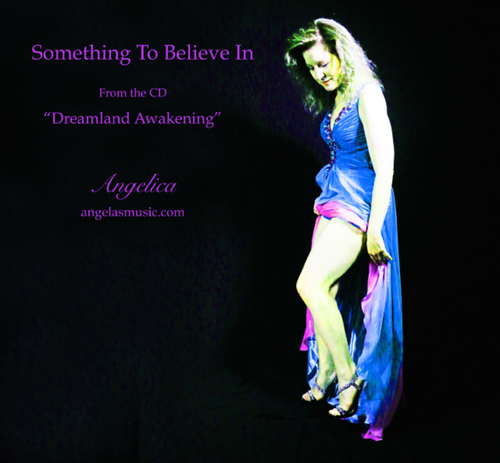 Something To Believe In - Angelica - angelicasmusic-com