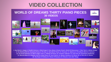 Load image into Gallery viewer, Angelica Video Collection - World Of Dreams Thirty Piano Pieces - Digital Download - angelicasmusic-com