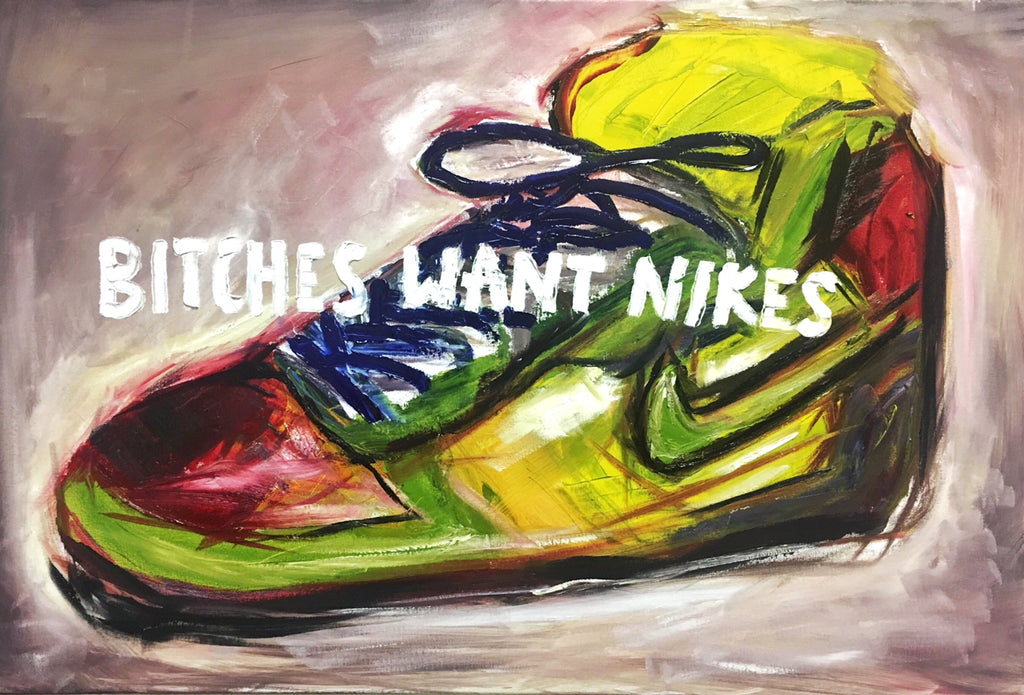BITCHES WANT NIKES