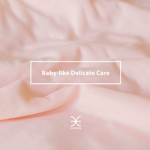 Baby-like Delicate Care