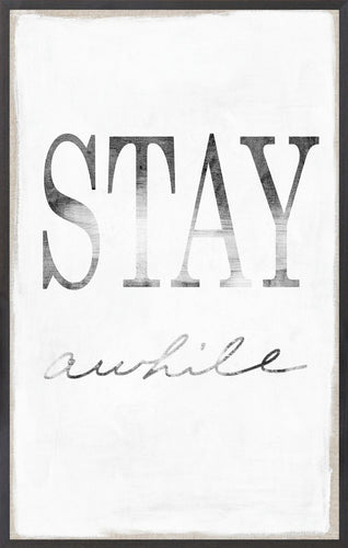 Stay a While - Framed