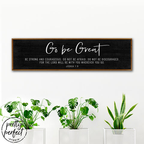 Go Be Great Bible Scripture Canvas Sign