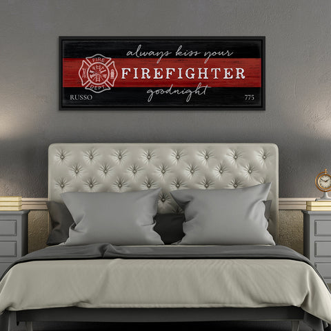 Always Kiss Your Firefighter Goodnight | Custom Thin Red Line Gift