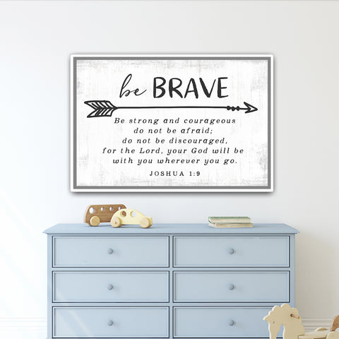 Be Brave, Bible Scripture Canvas Sign for Nursery