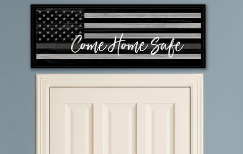 Come Home Safe Canvas Sign | Correction Officer Gift