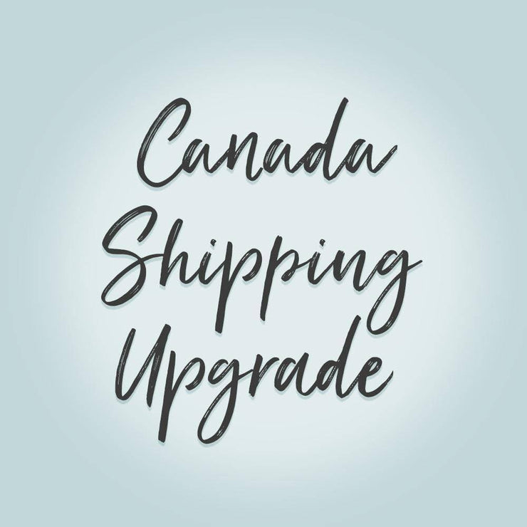 Shipping Upgrade For Canada