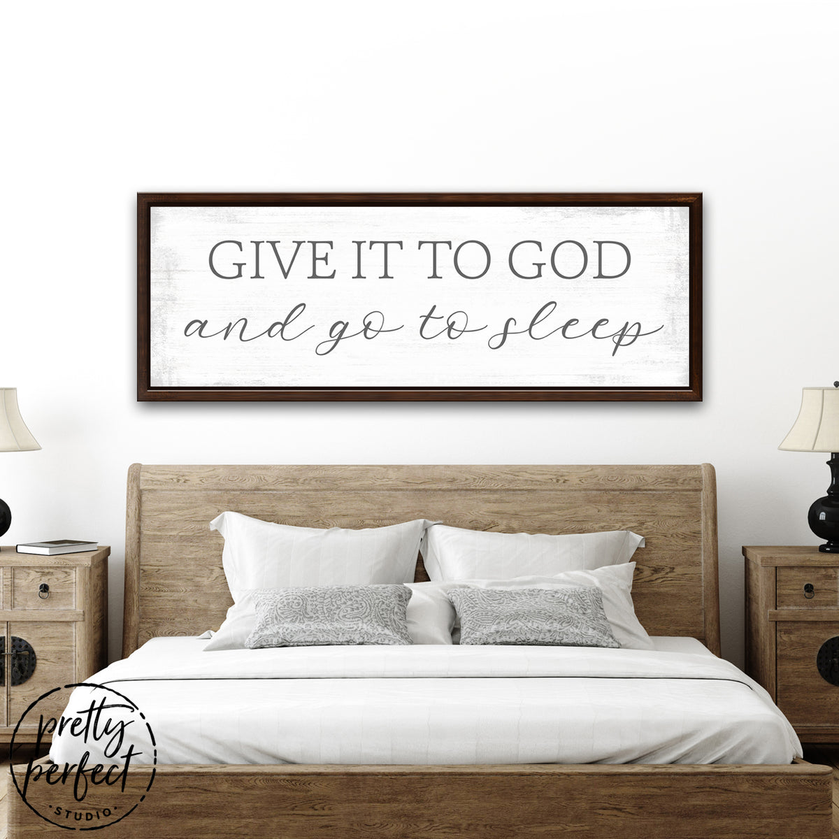 Give It To God and Go To Sleep Sign - PrettyPerfectStudio.com