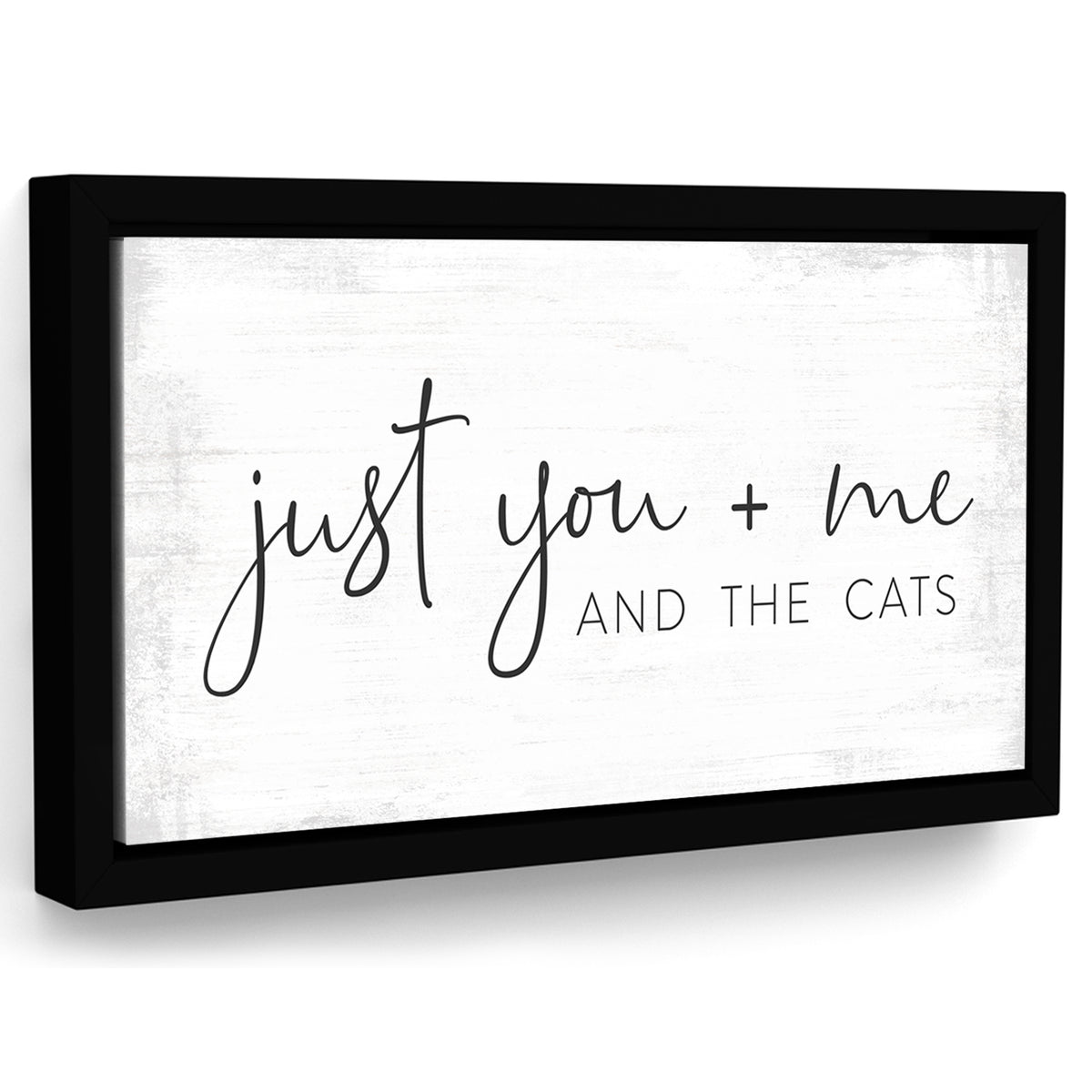 Just You Me And The Cats Canvas Sign Above Couch - Pretty Perfect Studio