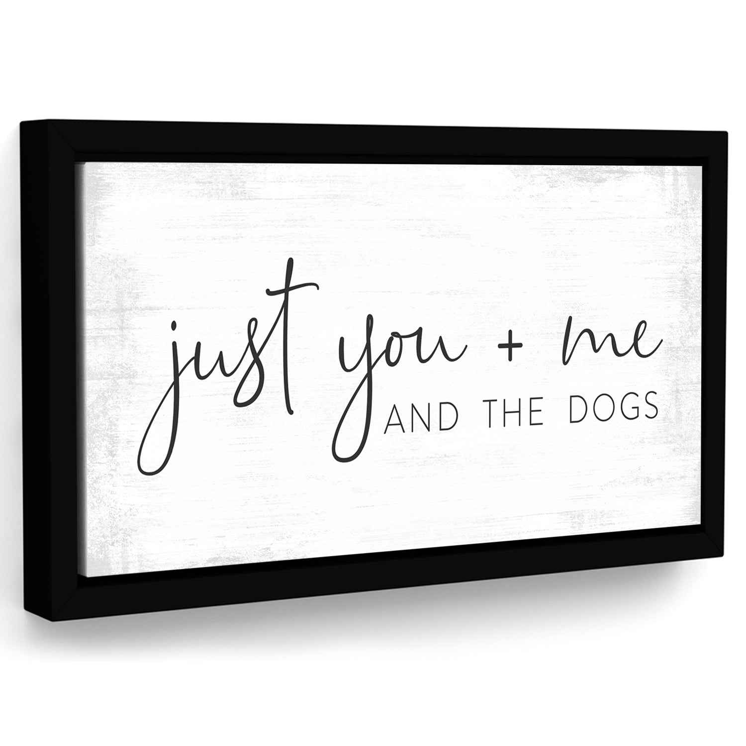 Just You Me And The Dogs Sign Above The Couch - Pretty Perfect Studio