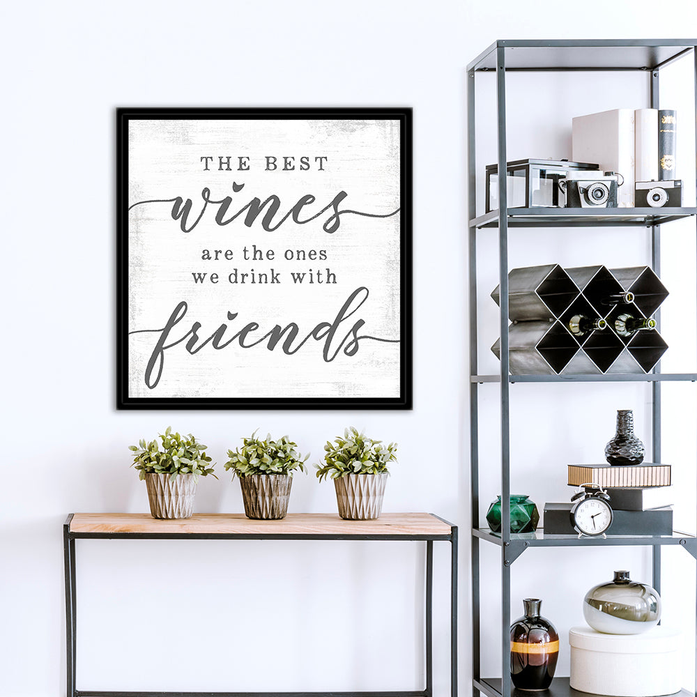 The Best Wines Are the Ones We Drink With Friends Sign in Kitchen - Pretty Perfect Studio