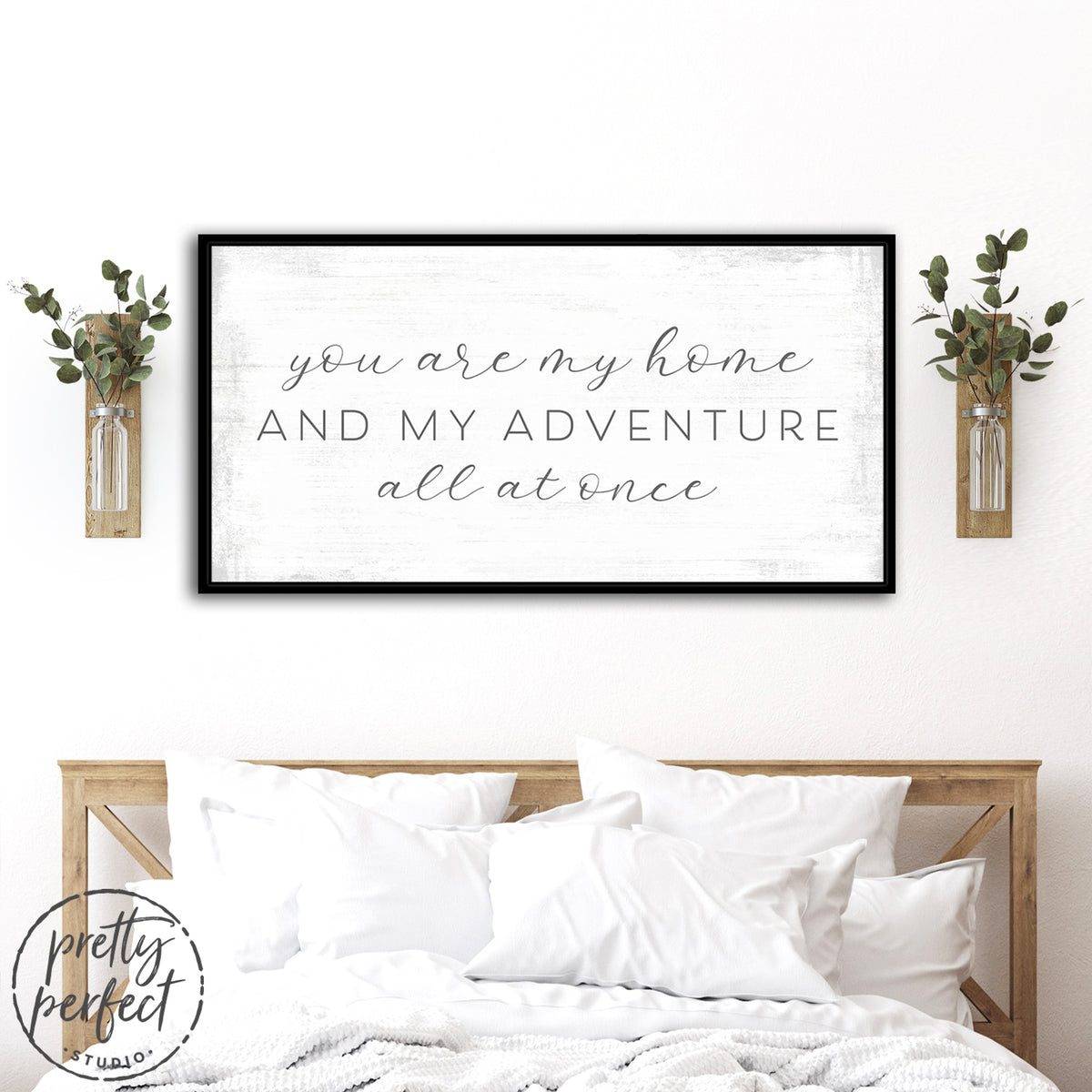 You Are My Home and My Adventure All at Once Sign Above Bed in Master Bedroom - Pretty Perfect Studio