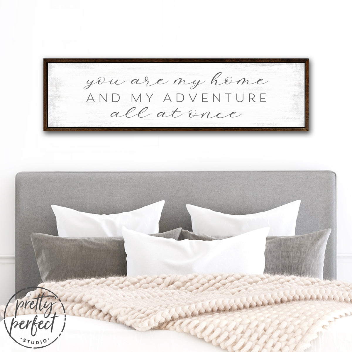 You Are My Home and My Adventure All at Once Sign Above Bed in Couples Bedroom - Pretty Perfect Studio