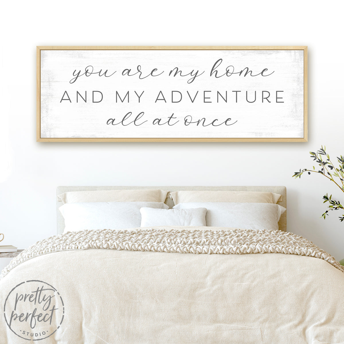 You Are My Home and My Adventure All at Once Sign Above Bed - Pretty Perfect Studio