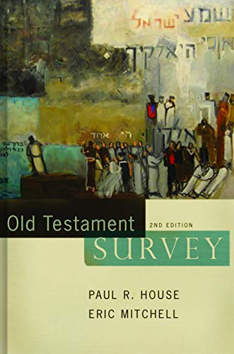 Old Testament Survey by House & Mitchell