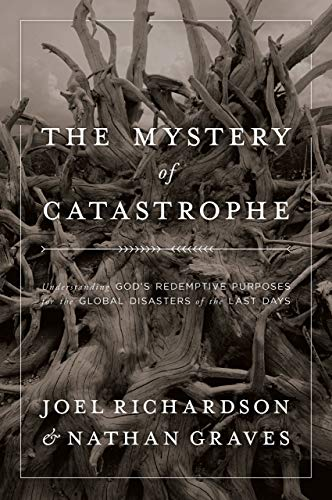 The Mystery of Catastrophe by Joel Richardson & Nathan Graves