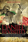 Daniel Revisited: Discovering the Four Mideast Signs Leading to the Antichrist by Mark Davidson