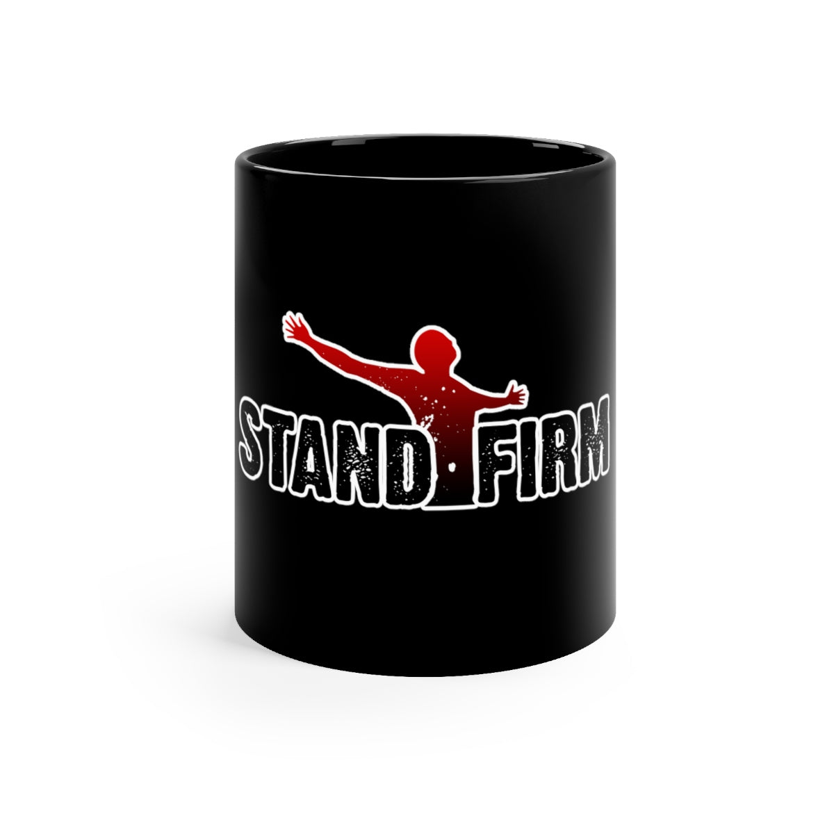 Stand Firm Black mug 11oz - Stand Firm Series 01