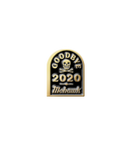 Mohawk Limited Edition Lapel Pin - Death is too good for 2020