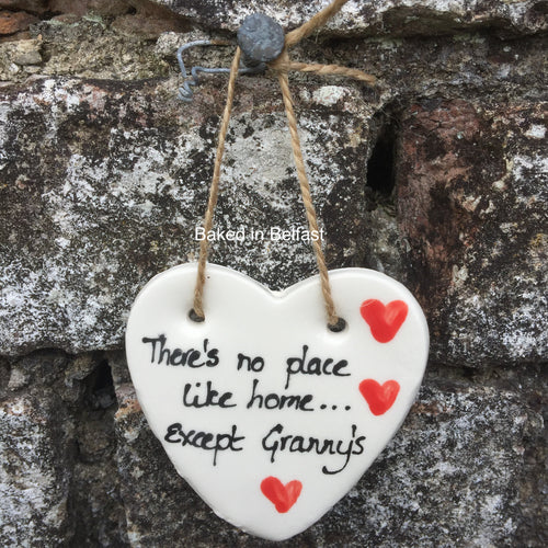 Granny's hanging Heart Plaque - there's no place like home