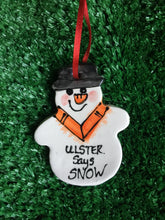 Load image into Gallery viewer, Ulster Says Snow, Snowman Christmas Decoration