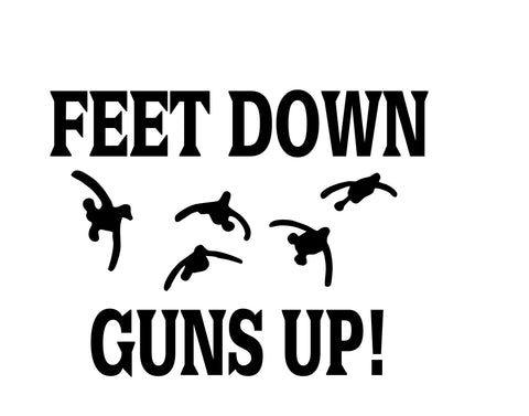 FEET DOWN, GUNS UP DECAL