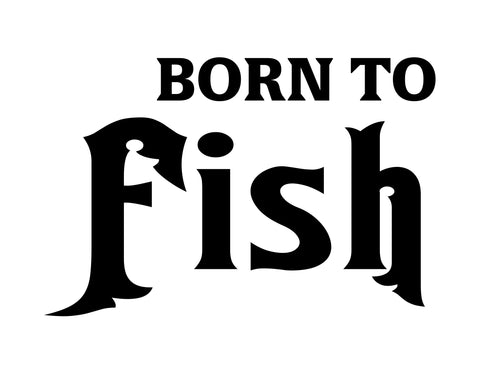 Born to Fish Sticker - cartattz1.myshopify.com