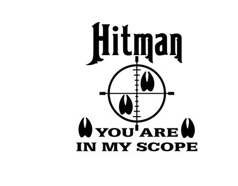 hitman you are in my scope decal