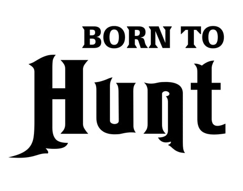 born to hunt decal - cartattz1.myshopify.com
