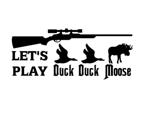 LETS PLAY DUCK DUCK MOOSE DECAL - cartattz1.myshopify.com