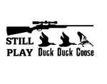 STILL PLAY DUCK DUCK GOOSE DECAL - cartattz1.myshopify.com