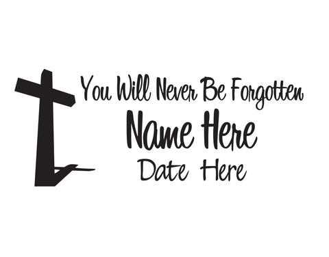 You Will Never Be Forgotten In Memory of Decal - cartattz1.myshopify.com
