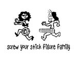 Screw Your Stick Figure Family Sticker - cartattz1.myshopify.com