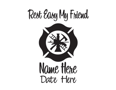 Firefighter Rest Easy My Friend In Memory of Decal 2 - cartattz1.myshopify.com