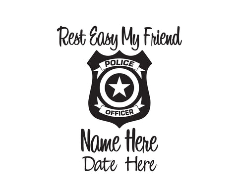 Police Rest Easy My Friend In Memory of Decal 1 - cartattz1.myshopify.com