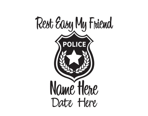 Police Rest Easy My Friend In Memory of Decal 2 - cartattz1.myshopify.com