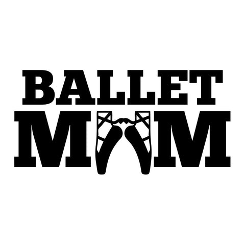 Ballet Mom Sticker - cartattz1.myshopify.com