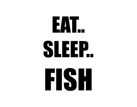 Eat Sleep Fish Sticker - cartattz1.myshopify.com