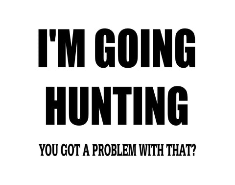 i'm going hunting decal