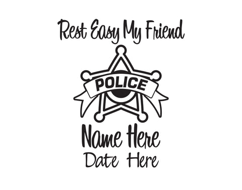 Police Rest Easy My Friend In Memory of Decal 4 - cartattz1.myshopify.com