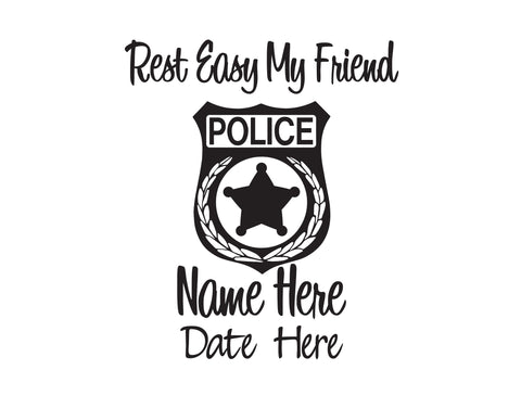 Police Rest Easy My Friend In Memory of Decal 5 - cartattz1.myshopify.com