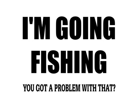 I'm Going Fishing Sticker 1 - cartattz1.myshopify.com