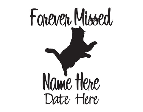 Forever Missed In Memory of Cat - cartattz1.myshopify.com