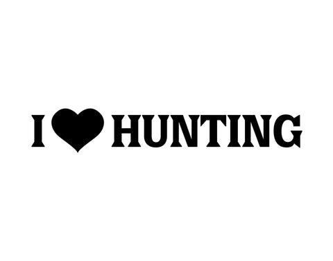 i love hunting decal