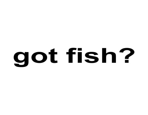Got Fish Sticker - cartattz1.myshopify.com