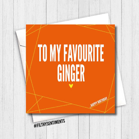 TO MY FAVOURITE GINGER